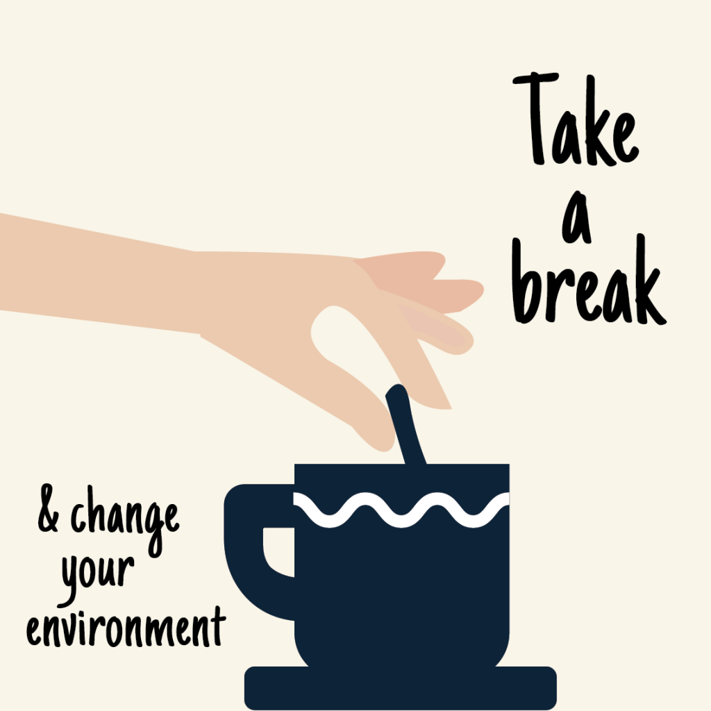 Take a break and change your environment