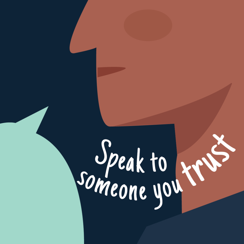 Speak to someone you trust